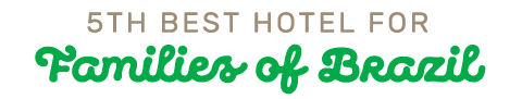 5th BEST HOTEL FOR FAMILIES OF BRAZIL