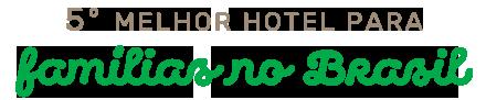 5º Melhor hotel para família do Brasil