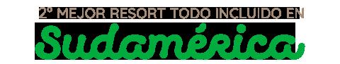 6º MEJOR HOTEL TODO INCLUIDO DE AMÉRICA DEL SUR