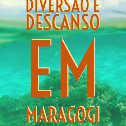 Diversão e descanso não vão faltar em Maragogi